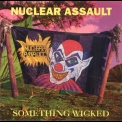 Nuclear Assault - Something Wicked '1993