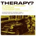 Therapy? - Music Through A Cheap Transistor - The Bbc Sessions '2007