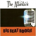 Atlantics, The - Big Beat Boogie '2009