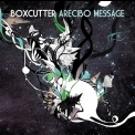 Boxcutter - Arecibo Message '2009