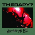 Therapy? - We're Here To The End '2010