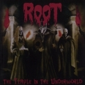 Root - The Temple In The Underworld [2009 Reissue] '1992