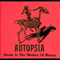 Autopsia - Death Is The Mother Of Beauty '1989