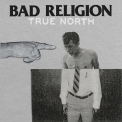 Bad Religion - True Nоrth '2013