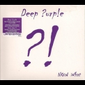 Deep Purple - Now What?! (Deluxe Edition) '2013