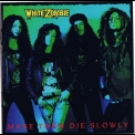 White Zombie - Make Them Die Slowly '1989