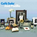 Jose Padilla - Cafe Solo '2006