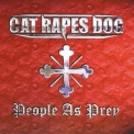 Cat Rapes Dog - People As Prey '1999