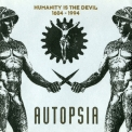 Autopsia - Humanity Is The Devil (1604 - 1994) '1995