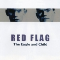 Red Flag - The Eagle And Child '2000