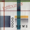 Fattburger - Good News '1987