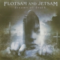 Flotsam & Jetsam - Dreams Of Death [crash Music Inc., Cmu 61150, Usa] '2005