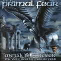 Primal Fear - Metal Is Forever [The Very Best Of 2CD][Nuclear Blast, 27361 17392, Germany] '2006