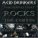 Acid Drinkers - The Hand That Rocks The Coffin '2006