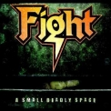 Fight - A Small Deadly Space (remastered) '2008