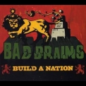 Bad Brains - Build A Nation '2007