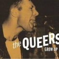Queers, The - Grow Up (Remixed & Remastered 2007) '1990