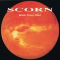 Scorn - White Irises Blind [mosh93cd] '1993