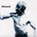 Refused - Songs To Fan The Flames Of Discontent '1996