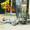 Gob - Too Late... No Friends '1995