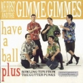 Me First and the Gimme Gimmes - Have A Ball '1997