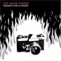 White Stripes, The - Walking With A Ghost '2005