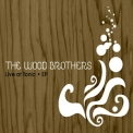 Wood Brothers, The - Live At Tonic '2005