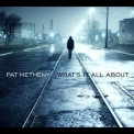 Pat Metheny - What's It All About '2011