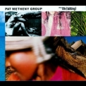 Pat Metheny Group - Still Life (talking) '1987