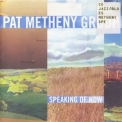 Pat Metheny Group - Speaking of Now {Warner Bros.} '2002
