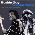 Buddy Guy & Junior Wells - First Time I Met The Blues '2007