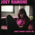 Joey Ramone - Don't Worry About Me '2002