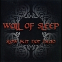 Wall Of Sleep - Slow But Not Dead '2004