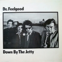 Dr. Feelgood - Down By The Jetty '1975