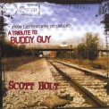 Scott Holt - From Lettsworth To Legend - A Tribute To Buddy Guy '2007