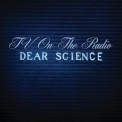 Tv On The Radio - Dear Science: Deluxe Edition '2008