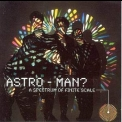 Man Or Astro-man? - A Spectrum Of Finite Scale '2000