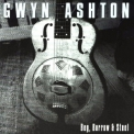 Ashton Gwyn - Beg, Beg, Borrow & Steel '2001