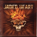 Jaded Heart - Perfect Insanity '2009