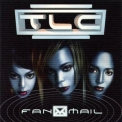 TLC - Fan Mail '1999