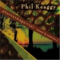 Phil Keaggy - Phantasmagorical: Master & Musician 2 '2008
