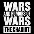 Chariot, The - Wars And Rumors Of Wars '2009