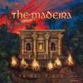 Madeira, The - Tribal Fires '2012