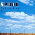 Spoon - Soft Effects '1997