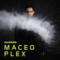 Maceo Plex - DJ-Kicks '2013