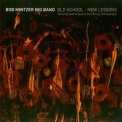 Bob Mintzer Big Band - Old School: New Lessons '2006
