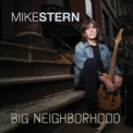 Mike Stern - Big Neighborhood '2009