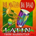 Bob Mintzer Big Band - Latin From Manhattan '1998