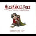 Mechanical poet - Creepy Tales For Freaky Children (Director's Cut) '2007