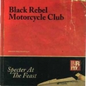 Black Rebel Motorcycle Club - Specter At The Feast '2013